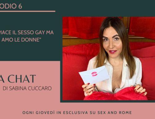 """La Chat Ep. 6 """"Mi piace il sesso gay ma amo le donne"""""""